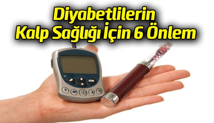 Diyabetlilerin Kalp sağlığı için 6 Önlem