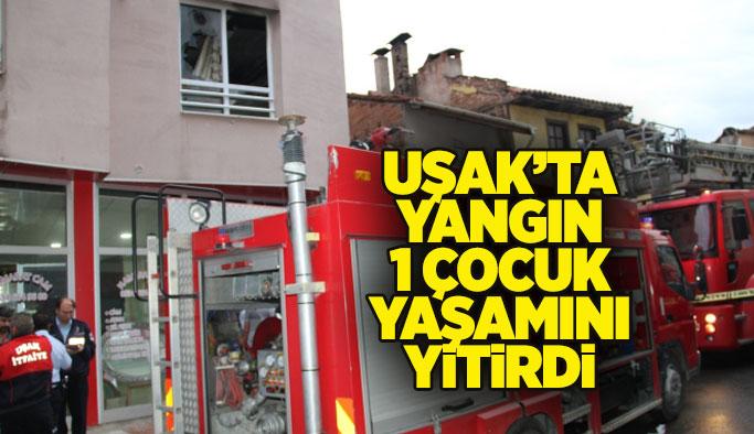 Uşak'taki yangında 1 çocuk hayatını kaybetti