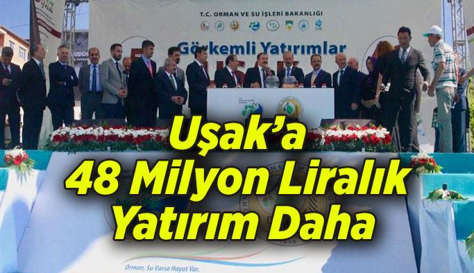 Uşak'a 48 Milyon Liralık Yatırım Daha