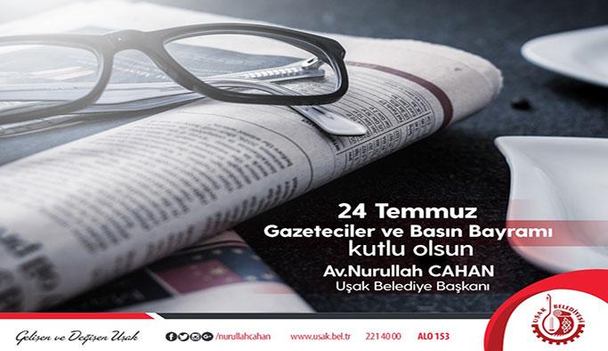 Başkan Cahan'dan 24 Temmuz Gazeteciler ve Basın Bayramı Kutlama Mesajı