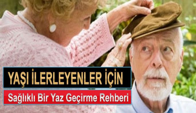 Yaşı Ilerleyenler İçin Sağlıklı Bir Yaz Geçirme Rehberi
