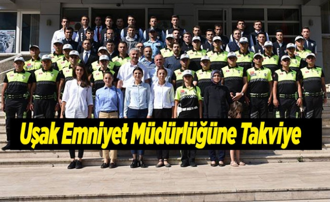 Uşak Emniyet Müdürlüğüne Takviye