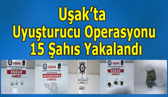 Uşak'ta Uyuşturucu Operasyonu 15 Şahıs Yakalandı
