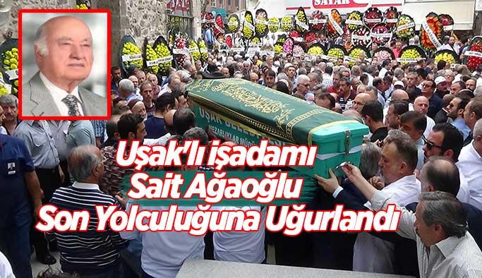 Uşak'lı iş adamı Sait Ağaoğlu son yolculuğuna uğurlandı