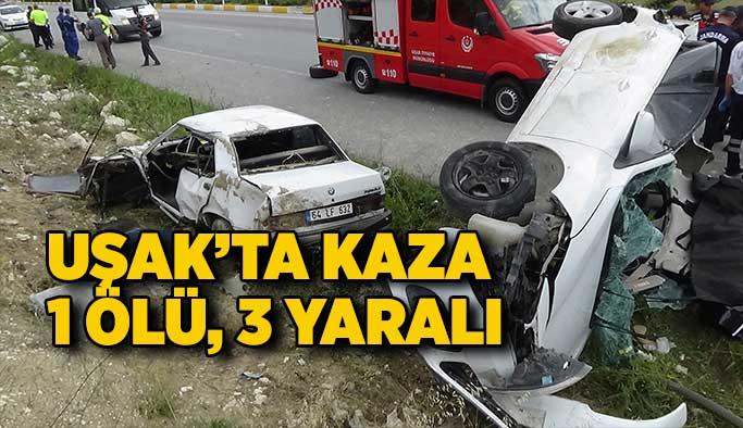 Uşak'ta kaza 1 ölü, 3yaralı
