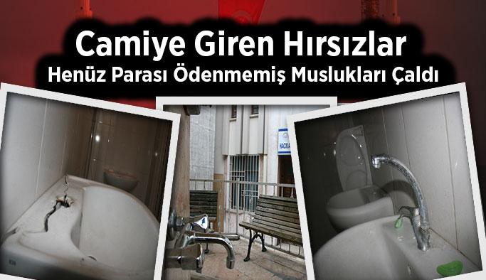 Camiye Giren Hırsızlar Henüz Parası Ödenmemiş Muslukları Çaldı