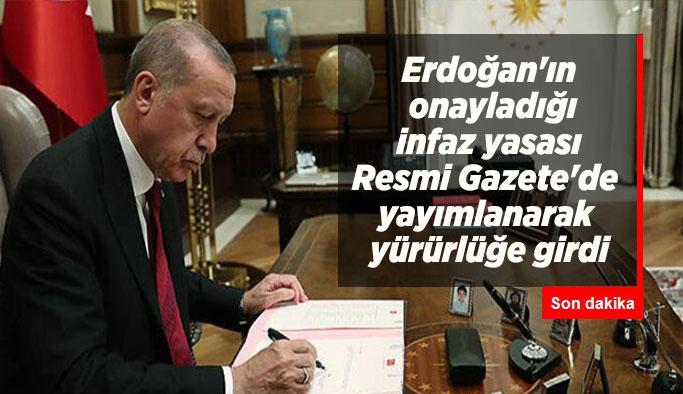 Cumhurbaşkanı Erdoğan'ın onayladığı infaz yasası Resmi Gazete'de yayımlanarak yürürlüğe girdi