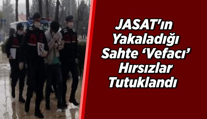 JASAT'ın Yakaladığı Sahte 'Vefacı' Hırsızlar Tutuklandı