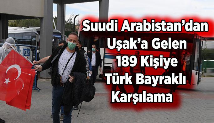 Suudi Arabistan'dan Uşak'a Gelen 189 Kişiye Türk Bayraklı Karşılama