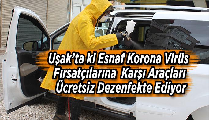 Uşak'ta ki Esnaf Korona Virüs Fırsatçılarına Karşı Araçları Ücretsiz Dezenfekte Ediyor