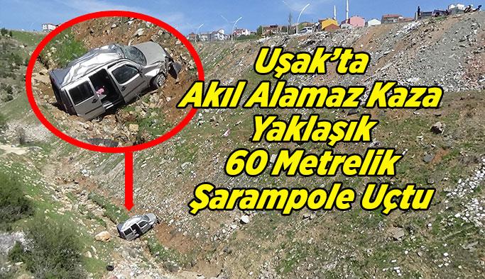Uşak'ta Akıl Alamaz Kaza; Araç Yaklaşık 60 Metrelik Şarampole Uçtu