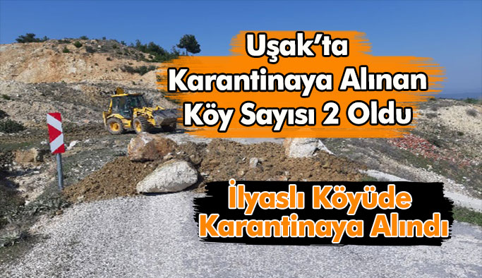 Uşak'ta karantinaya alınan köy sayısı 2 oldu