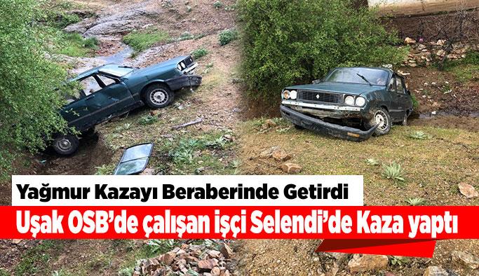 Uşak OSB'de çalışan işçi Selendi'de Kaza yaptı