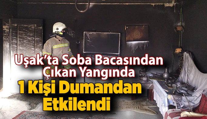 Uşak'ta Soba Bacasından Çıkan Yangında 1 Kişi Dumandan Etkilendi