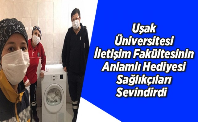 Uşak Üniversitesi İletişim Fakültesinin Anlamlı Hediyesi Sağlıkçıları Sevindirdi