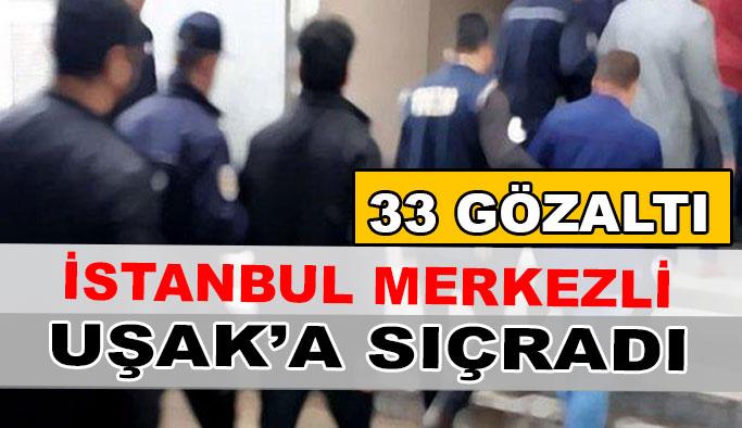 İstanbul Merkezli FETÖ Operasyonu Uşak'a Sıçradı