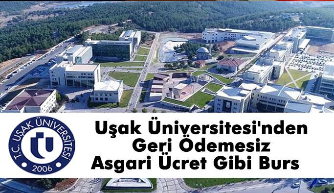 Uşak Üniversitesi'nden Geri Ödemesiz Asgari Ücret Gibi Burs