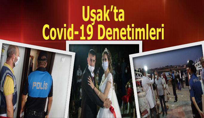 Uşak'ta ev karantinasında olan vatandaşlar ve düğünler denetlendi