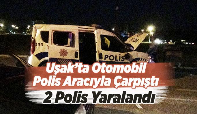Uşak'ta Otomobil, Polis Aracıyla Çarpıştı, Kazada 2 Polis Yaralandı