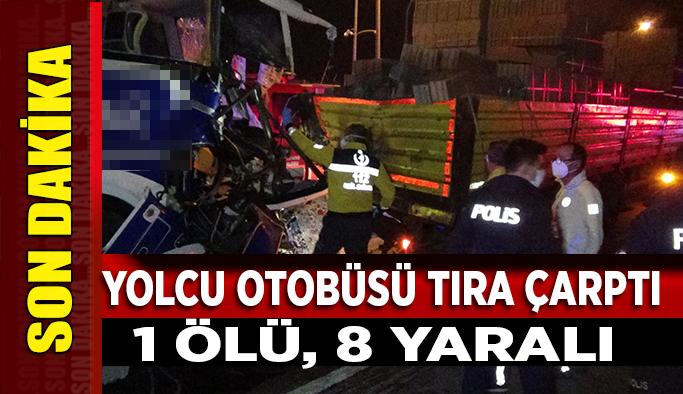 Uşak'ta Kaza, Yolcu Otobüsü Tıra Çarptı, 1 Ölü 8 Yaralı