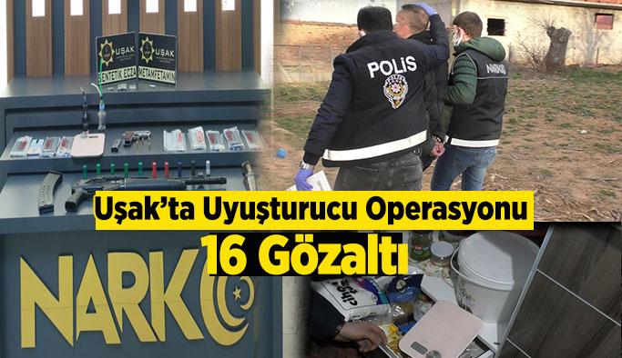 Uşak polisinden uyuşturucu operasyonu, 16 gözaltı