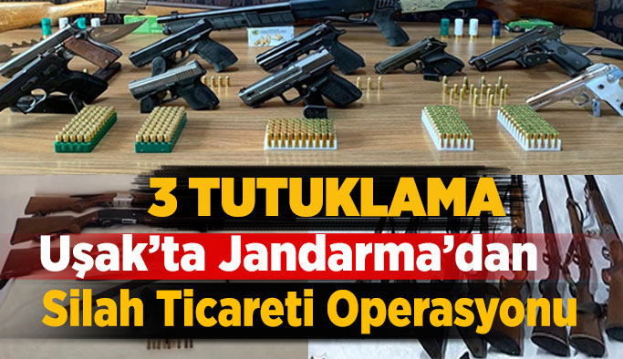 Uşak'ta ki Silah Ticareti Operasyonunda 3 Tutuklama