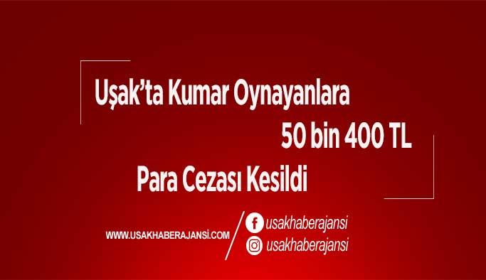 Uşak'ta Kumar Oynayanlara 50 bin 400 TL Para Cezası Kesildi