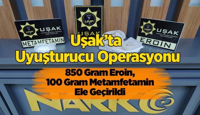 Uşak'ta Uyuşturucu Operasyonu, 850 Gram Eroin, 100 Gram Metamfetamin Ele Geçirildi