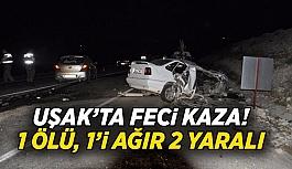 Uşak'ta kaza 1 öldü, 2 yaralı