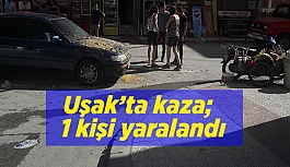Uşak'ta kaza; 1 kişi yaralandı