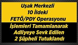 Uşak merkezli 10 ildeki Fetö/pdy Operasyonu