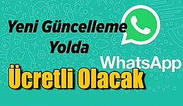 WhatsApp yeni güncelleme yolda, ücretli olacak