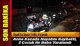 Uşak'ta kaza 1 ölü, 4 yaralı