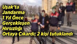 Uşak'ta Jandarma 1 Yıl Önce Gerçekleşen Hırsızlığı Ortaya Çıkardı