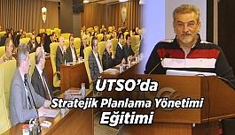 UTSO'da Stratejik Planlama Yönetimi Eğitimi