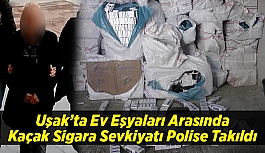 Uşak'ta ev eşyaları arasında kaçak sigara sevkiyatı polise takıldı