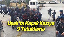 Uşak'ta kaçak kazıya 9 tutuklama
