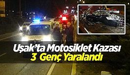 Uşak'ta motosiklet kazası; 3 yaralı