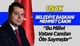 """Başkan Çakın: """"Bu Millet Vatanı Candan Öte Saymıştır"""""""