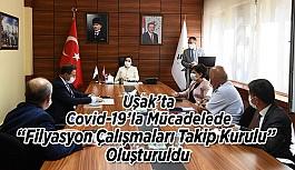 """Uşak'ta Covid-19'la Mücadelede """"Filyasyon Çalışmaları Takip Kurulu"""" Oluşturuldu"""