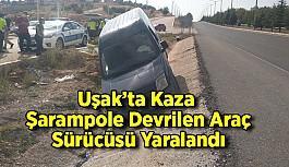 Uşak'ta Kaza, Şarampole Devrilen Araç Sürücüsü Yaralandı