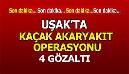 Uşak'ta kaçak akaryakıt operasyonu, 4 gözaltı