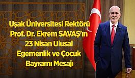 Rektör Prof. Dr. Ekrem SAVAŞ'ın 23 Nisan Ulusal Egemenlik ve Çocuk Bayramı Mesajı