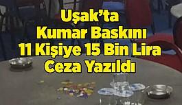 Uşak'ta Kumar Baskını, 11 Kişiye 15 Bin Lira Ceza Yazıldı