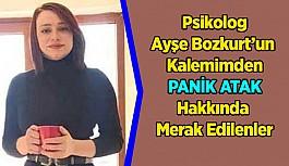 Psikolog Ayşe Bozkurt'un Kaleminden PANİK ATAK