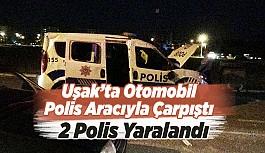 Uşak'ta Otomobil, Polis Aracıyla Çarpıştı,...