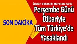 Perşembe Günü itibariyle Tüm Türkiye'de...