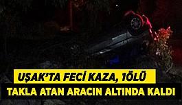 Uşak'ta Feci Kaza 1 Ölü