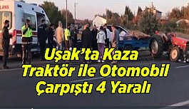Uşak'ta Kaza, Traktör ile Otomobil Çarpıştı,...